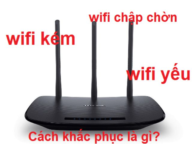 wifi-khong-on-dinh-va-cham-cach-khac-phuc-hieu-qua